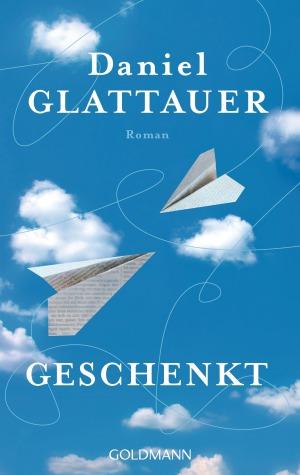 Geschenkt von Daniel Glattauer