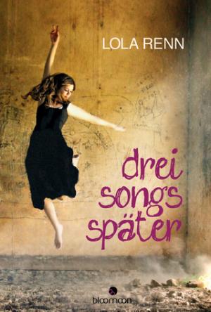 lola-renn-drei-songs-spc3a4ter-jugendroman