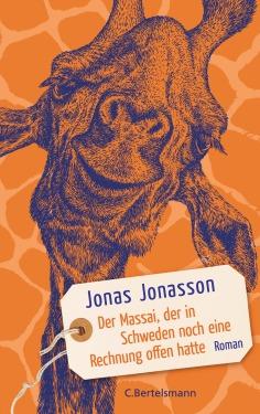 Der Massai der in Schweden noch eine Rechnung offen hatte von Jonas Jonasson