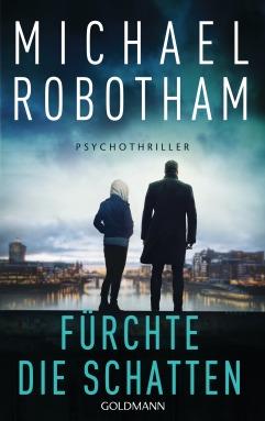 Fuerchte die Schatten von Michael Robotham